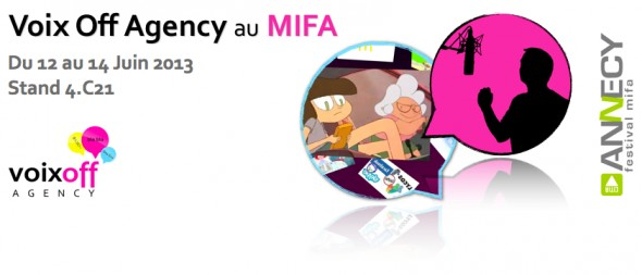 Voix Off Agency au MIFA 2013